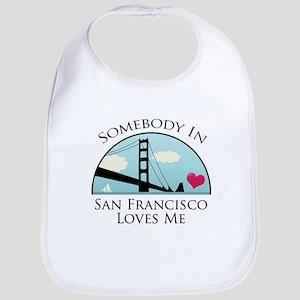 Somebody in San Francisco Loves Me Bib