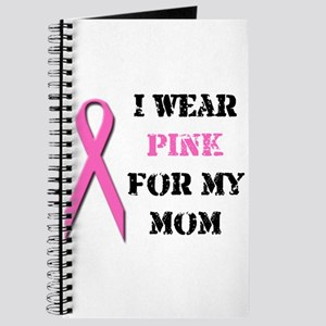 I Wear Pink For My Mom Journal
