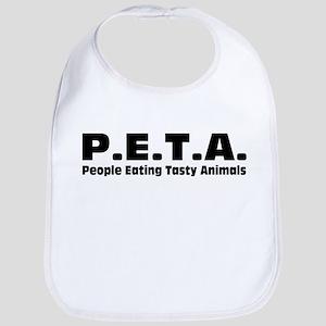 P.E.T.A.- People Eating Tasty Animals. Bib