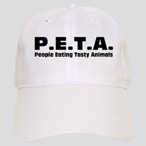 P.E.T.A.- People Eating Tasty Animals. Cap