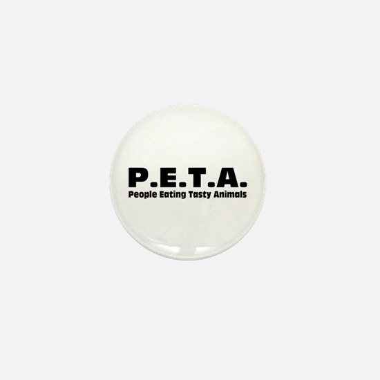 P.E.T.A.- People Eating Tasty Animals. Mini Button