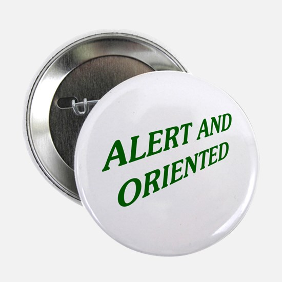"Alert And Oriented 2.25"" Button"