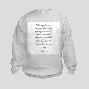 LUKE  21:36 Kids Sweatshirt