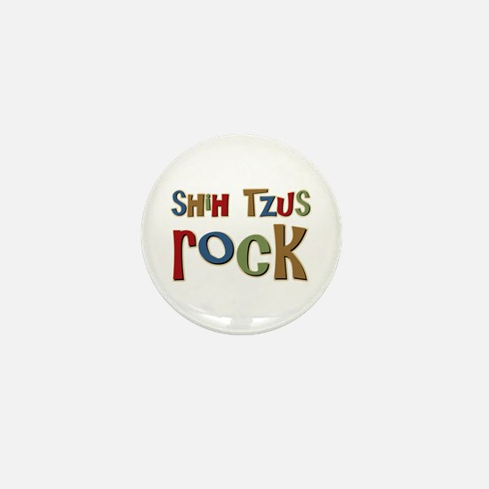 Shih Tzus Rock Dog Owner lover Mini Button