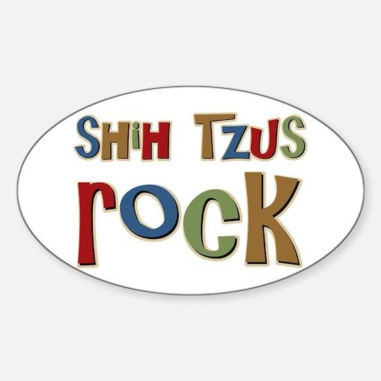 Shih Tzus Rock Dog Owner lover Oval Decal