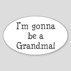 Gonna Be Grandma Oval Sticker
