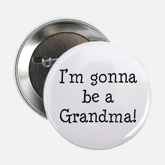 "Gonna Be Grandma 2.25"" Button"