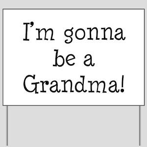 Gonna Be Grandma Yard Sign
