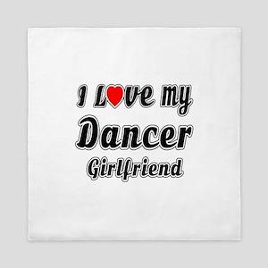 I Love My Dancer Girlfriend Queen Duvet