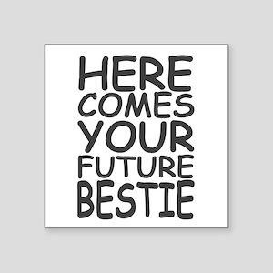 Your Future Bestie Sticker