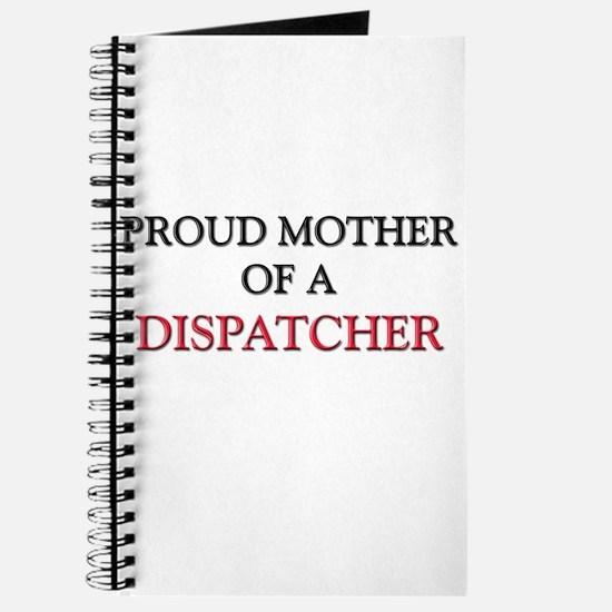 Proud Mother Of A DISPATCHER Journal