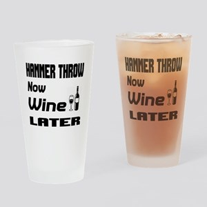 Hammer Throw Now Wine Later Drinking Glass