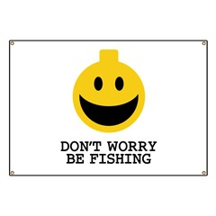 Don't Worry Be Fishing Banner