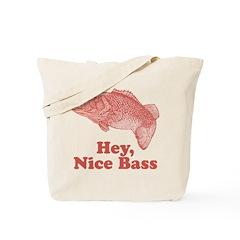 Hey, Nice Bass Tote Bag