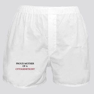 Proud Mother Of A CYTOGENETICIST Boxer Shorts
