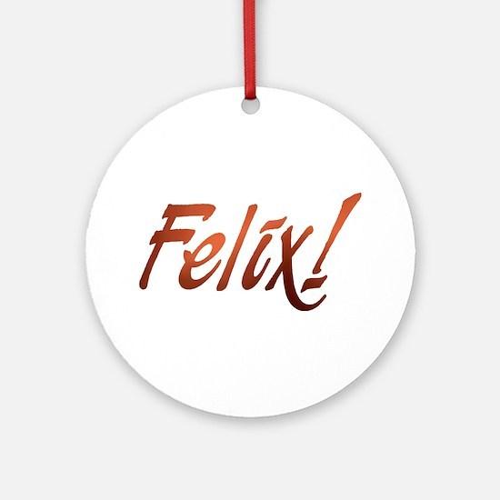 Felix! Design #292 Ornament (Round)