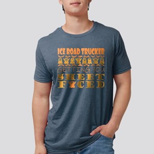 Ice Road Trucker Getting You Sheet Faced H T-Shirt