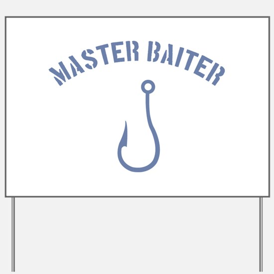 Master Baiter Yard Sign