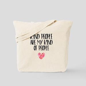 Kind People are My Kind of People Tote Bag