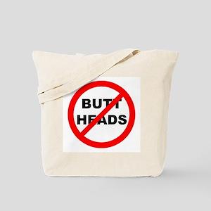 No Butt Heads Tote Bag