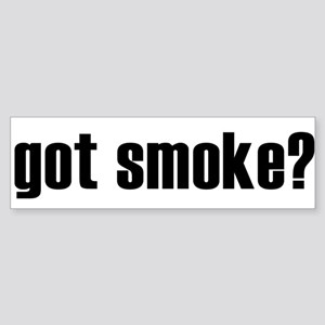 got smoke? * Bumper Sticker