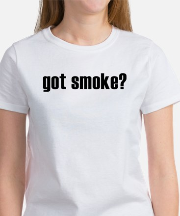 got smoke? * Women's T-Shirt