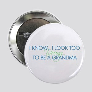 "Too Young to be a Grandma 2.25"" Button"
