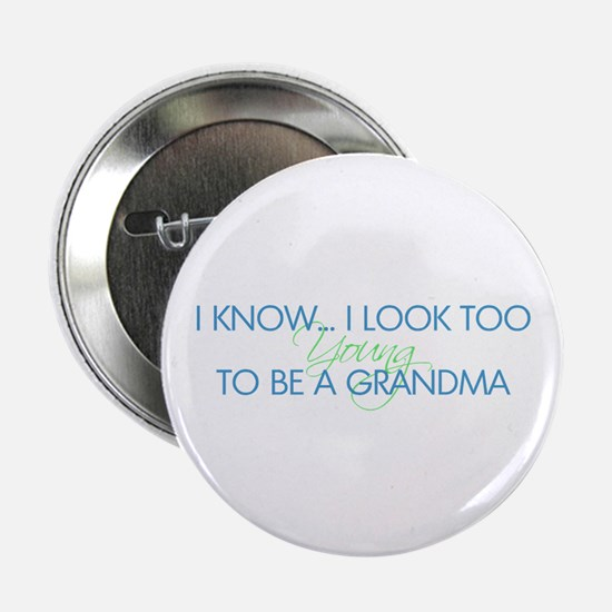 """Too Young to be a Grandma 2.25"""" Button"""