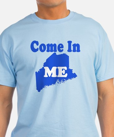 Maine, Come In! T-Shirt