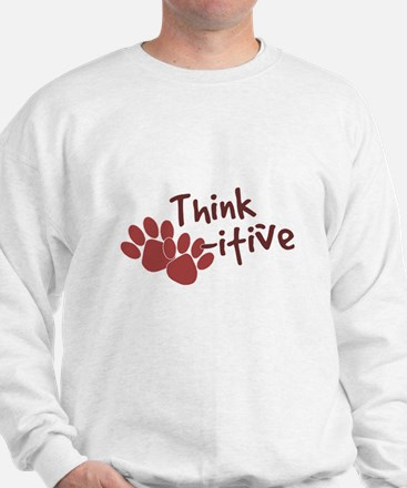 Think Paws-itive (Positive) Sweatshirt