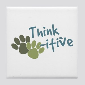 Think Paws-itive (Positive) Tile Coaster