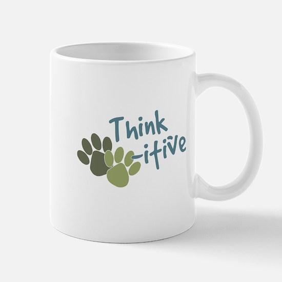 Think Paws-itive (Positive) Mug