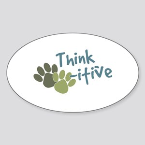 Think Paws-itive (Positive) Oval Sticker