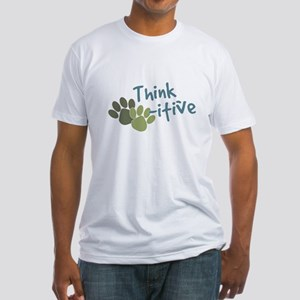 Think Paws-itive (Positive) Fitted T-Shirt