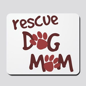 Rescue Dog Mom Mousepad