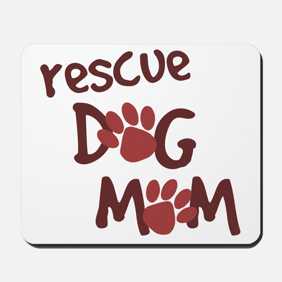 Rescue Dog Mom Mousepad