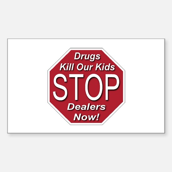 STOP Drug Dealers Now Rectangle Decal