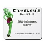 Cthulhu's Bar and Grill Mousepad