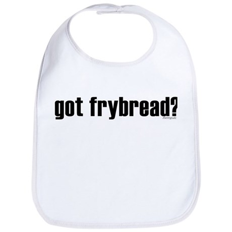 got frybread? * Bib