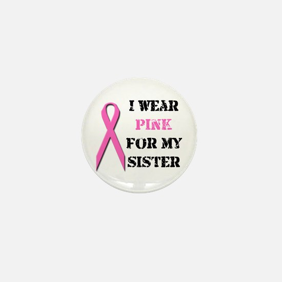 I Wear Pink For My Sister Mini Button
