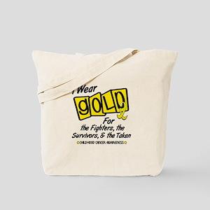 I Wear Gold For Fighters Survivors Taken 8 Tote Ba