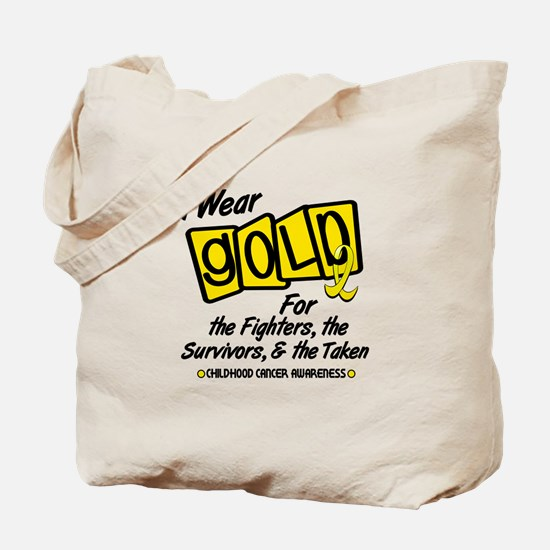 I Wear Gold For Fighters Survivors Taken 8 Tote Ba