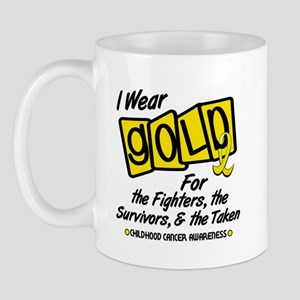 I Wear Gold For Fighters Survivors Taken 8 Mug
