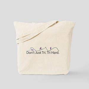 Don't Just Tri, Tri Hard (Line) Tote Bag