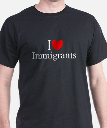 """I Love (Heart) Immigrants"" T-Shirt"