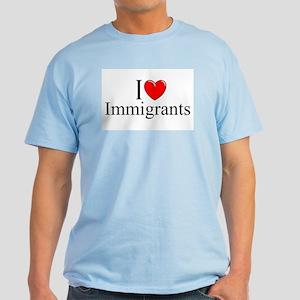 """""""I Love (Heart) Immigrants"""" Light T-Shirt"""