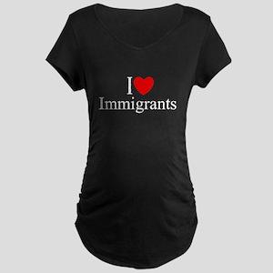 """I Love (Heart) Immigrants"" Maternity Dark T-Shirt"