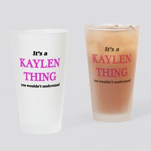 It's a Kaylen thing, you wouldn Drinking Glass