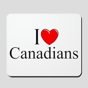 """I Love (Heart) Canadians"" Mousepad"