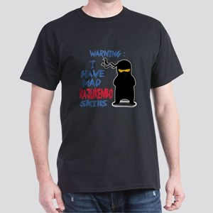 I have mad Kajukenbo skills Dark T-Shirt